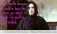 """Memes, Http, and Been: afes Neville because  Could ve been the  osen, one Which  Means Lily could ve  Survive  You're probably better off not going to MUGGLENET MEMES.COM <p>Poor Snape <a href=""""http://ift.tt/1aZI14G"""">http://ift.tt/1aZI14G</a></p>"""
