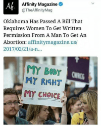 Ok how about I cut the egg out of my uterus and you can stitch it into your leg like Zeus did in ancient Greece: Affinity Magazine  @The AffinityMag  Oklahoma Has Passed A Bill That  Requires Women To Get Written  Permission From A Man To Get An  Abortion  affinitymagazine.us  2017/02/21/a-n...  MY BODY  MY RIGHT  MY CHOICE Ok how about I cut the egg out of my uterus and you can stitch it into your leg like Zeus did in ancient Greece