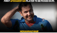 Memes, Afghanistan, and 🤖: AFGHANISTAN  PLAYER TO BE PICKEDIN IPL  FIRST  ricket  MOHAMMAD NABI Mohammad Nabi sold to Sunrisers Hyderabad for Rs 30 lakhs <3