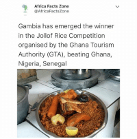 Please what is this ??? . . nigeria ghana jollofwars: Africa Facts Zone  @AfricaFactsZone  Gambia has emerged the winner  in the Jollof Rice Competition  organised by the Ghana Tourism  Authority (GTA), beating Ghana,  Nigeria, Senegal Please what is this ??? . . nigeria ghana jollofwars