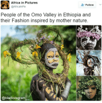 It looks better than any HighFashion show. @nefertiti_community naturalhair blackhistorymonth blackhistory ancestors unapologeticallyblack blackpower: Africa in Pictures  @AfricalnPix  Follow  People of the Omo Valley in Ethiopia and  their Fashion inspired by mother nature  @blackstagram It looks better than any HighFashion show. @nefertiti_community naturalhair blackhistorymonth blackhistory ancestors unapologeticallyblack blackpower