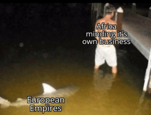 Do you have a flag? https://t.co/YUJzMy2cyE: Africa  mind  ding it's  0  ownlbusiness  0  European  Empires Do you have a flag? https://t.co/YUJzMy2cyE