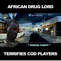 Dank, 🤖, and Cod: AFRICAN DRUG LORD  @Virtually vain  VOODOO CHANTS  TERRIFIES COD PLAYERS Pranking Call of Duty players has come a seriously long way 😱😂