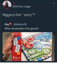 "Memes, Sorry, and Wshh: @African_nigga  Nigga is this "" sorry""?  Ray @Redray18  Who remembers this game?  ne home  d win!  Start  One  mover  goes  forward  8  spaces.  AGES  보트  ADULT ASSEMBLY REQUIRED Off-brand 'Sorry' 😂💀 WSHH"