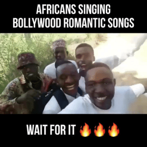romantic songs: AFRICANS SINGING  BOLLYWOOD ROMANTIC SONGS  WAIT FOR IT