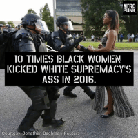 Memes, Reuters, and Afros: AFRO  PUNK.  10 TIIVIES BLACK WOIVIEN  KICKED WHITE SUPREIVIACY'S  ASS IN 2016.  Courtesy Jonathan Bachman-Reuters This is so awesome! #BlackWomenMatter