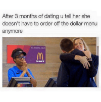Dollar Menu, Her, and She: After 3 months of dating u tell her she  doesn't have to order off the dollar menu  anymore  IG: @davie dave the girl behind the register lmfao