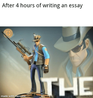 Dank Memes, Procrastination, and Made: After 4 hours of writing an essay  THE  made with mematic Procrastination