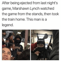 The GOAT 🤣: After being ejected from last night's  game, Marshawn Lynch watched  the game from the stands, then took  the train home. This man is a  legend  NYA The GOAT 🤣