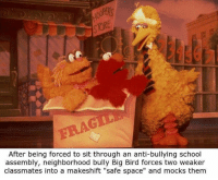 """Dank, School, and Birds: After being forced to sit through an anti-bullying school  assembly, neighborhood bully Big Bird forces two weaker  classmates into a makeshift """"safe space"""" and mocks them (Credit to Joey Miller)"""