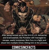 Batman, Disney, and Memes: After being locked up on the S.H.I.E.L.D. helicarrier  and brainwashed, the Punisher still managed to  escape, easily overpower Nick Fury in a fight and  shoot him multiple times. Killing him in the process.  COMICSINCFACTS He beat the sh*t out of him‼️ Please Turn On Your Post Notifications For My Account😜👍! - - - - - - - - - - - - - - - - - - - - - - - - Batman Superman DCEU DCComics DeadPool DCUniverse Marvel Flash MarvelComics MCU MarvelUniverse Netflix DeathStroke JusticeLeague StarWars Spiderman Ironman Batman Logan TheJoker Like4Like L4L WonderWoman DoctorStrange Flash JusticeLeague WonderWoman Hulk Disney CW DarthVader Tonystark Wolverine