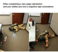 "<p>The moment it hits you.. via /r/memes <a href=""http://ift.tt/2Ep12Q2"">http://ift.tt/2Ep12Q2</a></p>: After completing a two page calculation  and you realise you lost a negative sign somewhere <p>The moment it hits you.. via /r/memes <a href=""http://ift.tt/2Ep12Q2"">http://ift.tt/2Ep12Q2</a></p>"