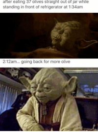 "<p>I live for olive via /r/memes <a href=""https://ift.tt/2EUCVaw"">https://ift.tt/2EUCVaw</a></p>: after eating 37 olives straight out of jar while  standing in front of refrigerator at 1:34am  2:12am... going back for more olive <p>I live for olive via /r/memes <a href=""https://ift.tt/2EUCVaw"">https://ift.tt/2EUCVaw</a></p>"