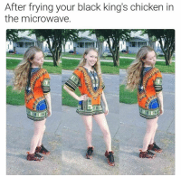 WHITE QUEENS 🤪🤪🤪😜 ☆━━━━━━━━━━━━━━━━━☆ ALSO DM 5 Friends ✔️: After frying your black king's chicken in  the microwave WHITE QUEENS 🤪🤪🤪😜 ☆━━━━━━━━━━━━━━━━━☆ ALSO DM 5 Friends ✔️