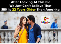 anushka: After Looking At This Pic  We Just Can't Believe That  SRK Is 22 Years Older Than Anushka  LAUGHING