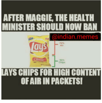 😝😒: AFTER MAGGIE, THE HEALTH  MINISTERSHOULD NOW BAN  indian memes  Air  Classic  30%  Chips  LAYS CHIPS FOR HIGH CONTENT  OFAIRIN PACKETSI 😝😒