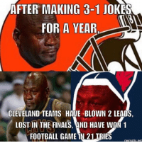 Finals, Football, and Lost: AFTER MAKING 3-1 JOKES  FOR A YEAR.  CLEVELAND TEAMS HAVE BLOWN 2 LEADS  LOST IN THE FINALS, AND HAVE WON1  FOOTBALL GAME IN 21 TRIES  mematic.net https://t.co/rd1asKYEgn