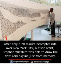 Memes, New York, and Stephen: After only a 20 minute helicopter ride  over New York City, autistic artist,  Stephen Wiltshire was able to draw the  New York skyline just from memory  /didyouknowpage  @didyouknowpage