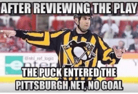 Logic, Memes, and National Hockey League (NHL): AFTER REVIEWING THE PLAY  @nhl ref logic  THE PUCK THE  PITTSBURGH NET GOAL Should it have been allowed?
