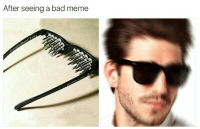 Bad, Meme, and Seeing: After seeing a bad meme