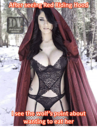DV Tinman: After seeing Red Riding Hood  DYSFUNCTIONAL  ETERANS  see the wolt 'spoint about  wanting to eat her DV Tinman
