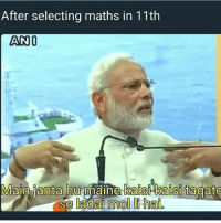 Tag Your Friends 😂😂😂: After selecting maths in 11th  AND  Main  fanta hu maine kaisi kaisi tagato  se ladai mol li hai. Tag Your Friends 😂😂😂