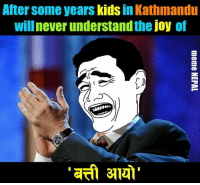 ✋😂: After some years  kids  in Kathmandu  willnever understand the joy of ✋😂