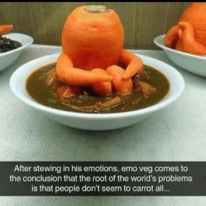 anxietyproblem:carrotproblems: After stewing in his emotions, emo veg comes to  the conclusion that the root of the world's problems  is that people don't seem to carrot all... anxietyproblem:carrotproblems