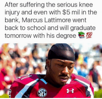 RESPECT BRO!  Credit - Black Skip Bayless: After suffering the serious knee  injury and even with $5 mil in the  bank, Marcus Lattimore went  back to school and will graduate  tomorrow with his degree RESPECT BRO!  Credit - Black Skip Bayless