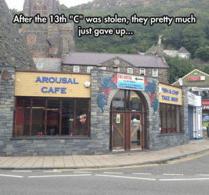 "srsfunny:They Gave Up: After the 13th ""Cwas stolen,they pretty much  just gave up.  AROUSAL  CAFE  FR srsfunny:They Gave Up"