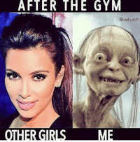 Gym memes: AFTER THE GYM  OTHER GIRLS ME Gym memes