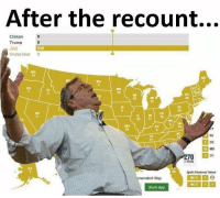 Lmfaoo #pleaseclap: After the recount...  Clinton  Trump  Jeb  538  Undecided  0  MN  10  10  20 11  DE  MD  10  70 Dc  BWIN  Split Electoral Votes  nerated Map  ME 1  NE 3 1 1  Share Map Lmfaoo #pleaseclap