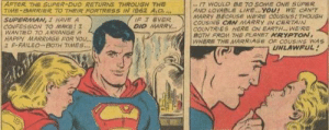 Marriage, Superman, and Alabama: AFTER THE SUPER-DUO RETURNS THROUGH THE  TIME-BARRIER TO THEIR FORTRESS IN 1962 A.D..  IF I EVER  DID MARRY.  I7 WOULD BE TO SOME ONE SUPER  AND LOVABLE LIKE. YOU! WE CAN'T  MARRY BECAUSE WE'RE COUSINS! THOUGH  COUSINS CAN MARRY IN CERTAIN  COUNTRIES HERE ON EARTH, WE'RE  BOTH FROM THE PLANET KRYPTON,  WHERE THE MARRIAGE OF COUSINS WAS  UNLAWFUL  SUPERMAN, I HAVE A  CONFESSION TO MAKE! I  WANTED TO ARRANGE A  HAPPY MARRIAGE FOR YOU,..  I F-FAILED.-BOTH TIMES... Sweet home Alabama!