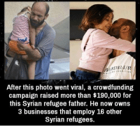 Crowdfunding, Photo, and Refugee: After this photo went viral, a crowdfunding  campaign raised more than $190,000 for  this Syrian refugee father. He now owns  3 businesses that employ 16 other  Syrian refugees. https://t.co/Txj27RnXjj