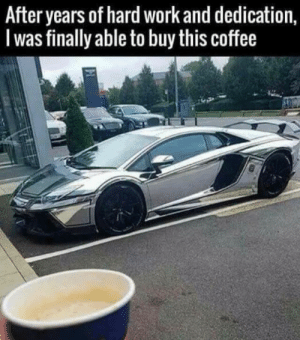 Funny, Life, and Work: After years of hard work and dedication,  I was finally able to buy this coffee Story of my life via /r/funny https://ift.tt/2FbUCaU