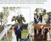 "God, Help, and Wedding: After years of physical therapy, training and help from his dedicated partner  groom with spinal cord injury walks down the aisle on his wedding day <p>""After years of physical therapy, training and help from god dedicated partner, groom with spinal cord injury walks down the aisle on his wedding day.""</p>"