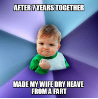 Dry Heave: AFTER7YEARSTOGETHER  MADE MY WIFE DRY HEAVE  FROMA FART