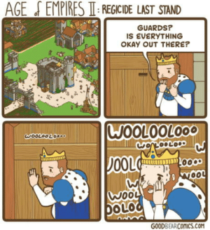 Okay, Last Stand, and Woo: AGE  EMPIRES II REGICIDE LAST STAND  GUARDS?  IS EVERYTHING  OKAY OUT THERE?  WOOLOOLOOO  oou  Woo  DOLO  GOODBEARCOMiCS.CON Woooloooolooooo