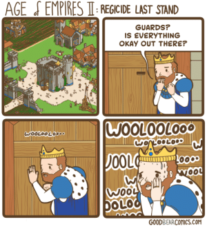 Omg, Tumblr, and Blog: AGE  EMPIRES  IT:REGICIDE  LAST  STAND  GUARDS?  IS EVERYTHING  OKAY OUT THERE?  WOOLOOLOO  00L  OLO  GOODBEARCOMICS.COM omg-images:  Age of Empires comics