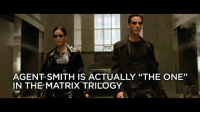 """Matrix: AGENT SMITH IS ACTUALLY """"THE ONE""""  IN THE MATRIX TRILOGY"""
