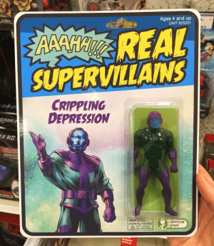 Ages 4 and up!: Ages 4 and up  UNIT 825201  REAL  SUPERVILLAINS  CRIPPLING  DEPRESSION  obvious  plant  choking hazard  Don t Ages 4 and up!