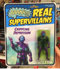 Me irl: Ages 4 and up  UNIT 825201  REAL  SUPERVILLAINS  O0  CRIPPLING  DEPRESSION  WARNINo  choking hazard  obvious  plant  Don't swallow  your depression Me irl