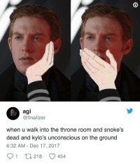 Jedi, Memes, and Star Wars: agi  @finalizer  when u walk into the throne room and snoke's  dead and kylo's unconscious on the ground  6:32 AM - Dec 17, 2017  91 218 454 Oh no  Posted by Sarah Jeffery‎ in Just Jedi Memes