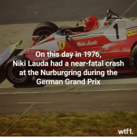 41 years since the accident that almost cost Niki Lauda his life f1 formula1 nurburgring wtf1: Agi  niki aud  On this day in 1976,  Niki Lauda had a near-fatal crash  at the Nurburgring during the  German Grand Prix  wtf1 41 years since the accident that almost cost Niki Lauda his life f1 formula1 nurburgring wtf1