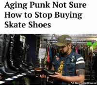 "Dumb, Memes, and Shoes: Aging Punk Not Sure  How to Stop Buying  Skate Shoes  e.r  sla  Full Story: thehardtimes.net ""When I was 17, my mother made me wear loafers to my grandfather's funeral. I know everyone was thinking how dumb my feet looked the entire time."""