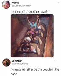 Memes, Earth, and Back: Agnes  @AgnesJones87  happiest place on earth!!  Jonathan  @LowkeyNerdy  honestly i'd rather be the couple in the  back 🤣Tag someone