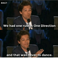 Lmao:  #AGT  We had one rule in One Direction  and that was never to dance. Lmao