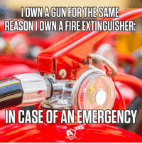 Fire, Memes, and 🤖: AGUN FOR THE SAME  OWN  REASONIOWN A FIRE EXTINGUISHER  95  IN CASE OF AN EMERGENCY  USCCA