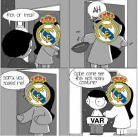 VAR is scares Madrid fans! 👍😂 Halloween Scared Madrid Troll VAR: AH  SOTy yOU  scared me!  babe come see  this kids scary  costume!  VAR VAR is scares Madrid fans! 👍😂 Halloween Scared Madrid Troll VAR
