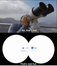 : Ah, that's hot  1.2M 3M  That's real hot